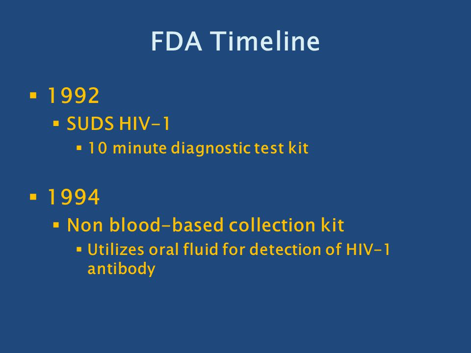 FDA Timeline 1992 1994 SUDS HIV-1 Non blood-based collection kit