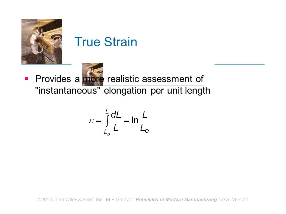 True Strain Provides a more realistic assessment of instantaneous elongation per unit length.