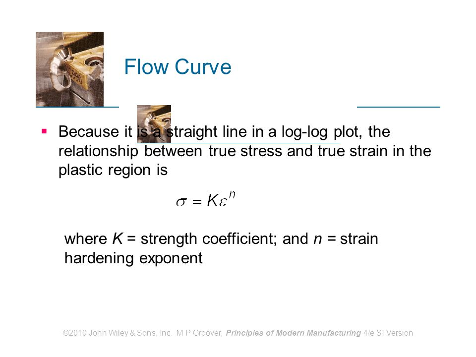 Flow Curve Because it is a straight line in a log-log plot, the relationship between true stress and true strain in the plastic region is.