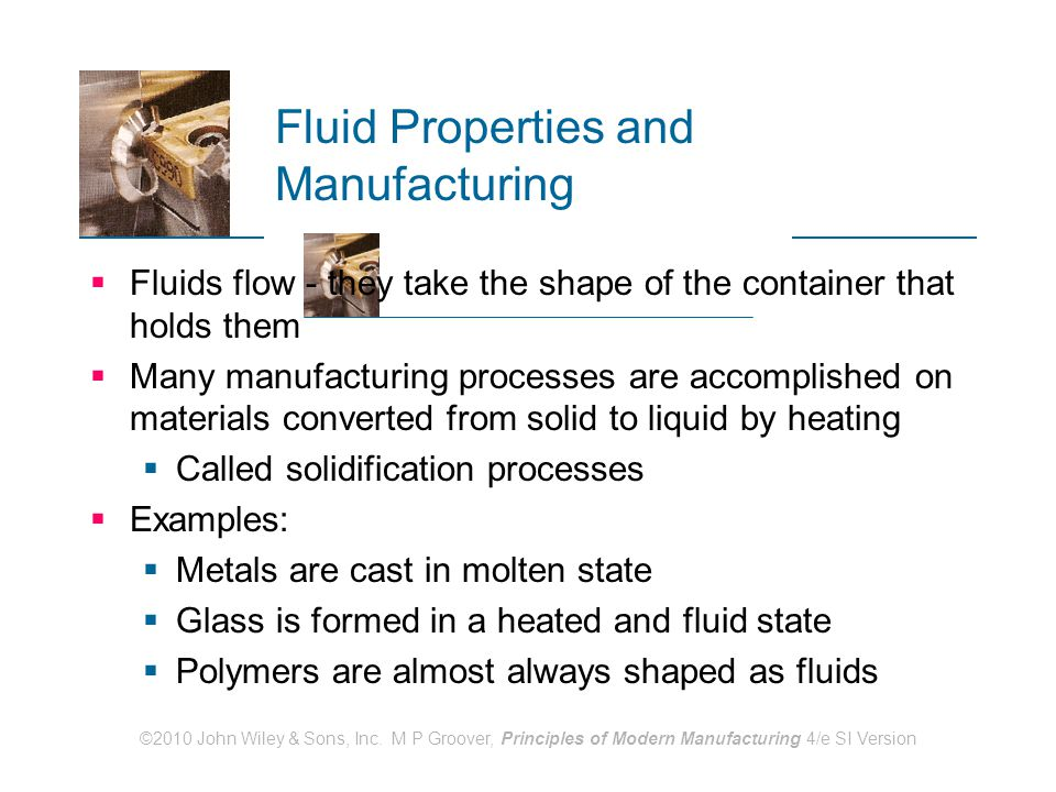 Fluid Properties and Manufacturing