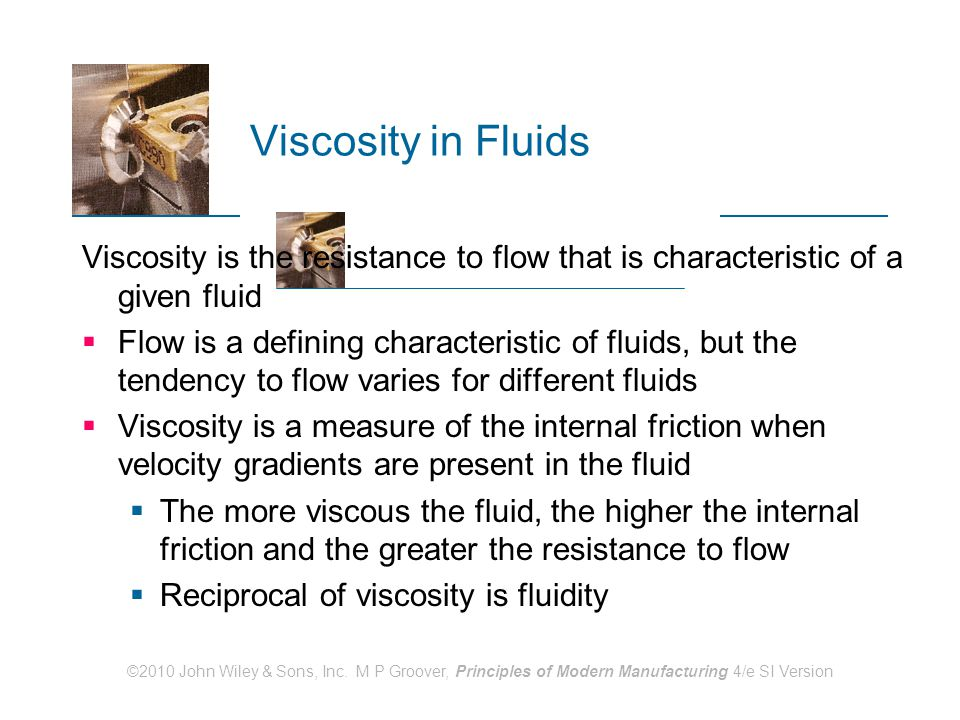 Viscosity in Fluids Viscosity is the resistance to flow that is characteristic of a given fluid.