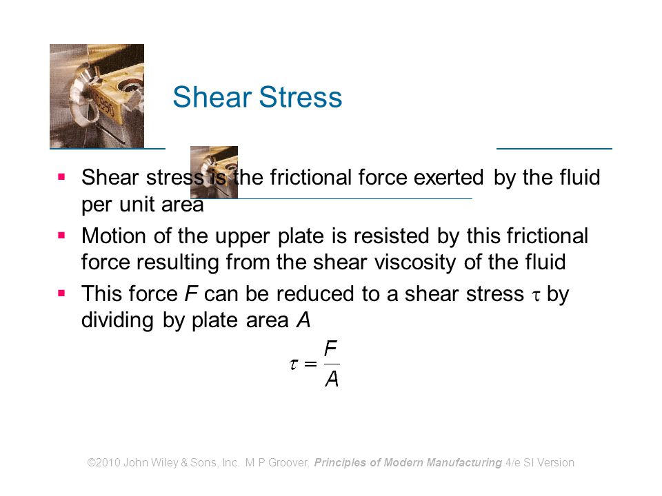 Shear Stress Shear stress is the frictional force exerted by the fluid per unit area.