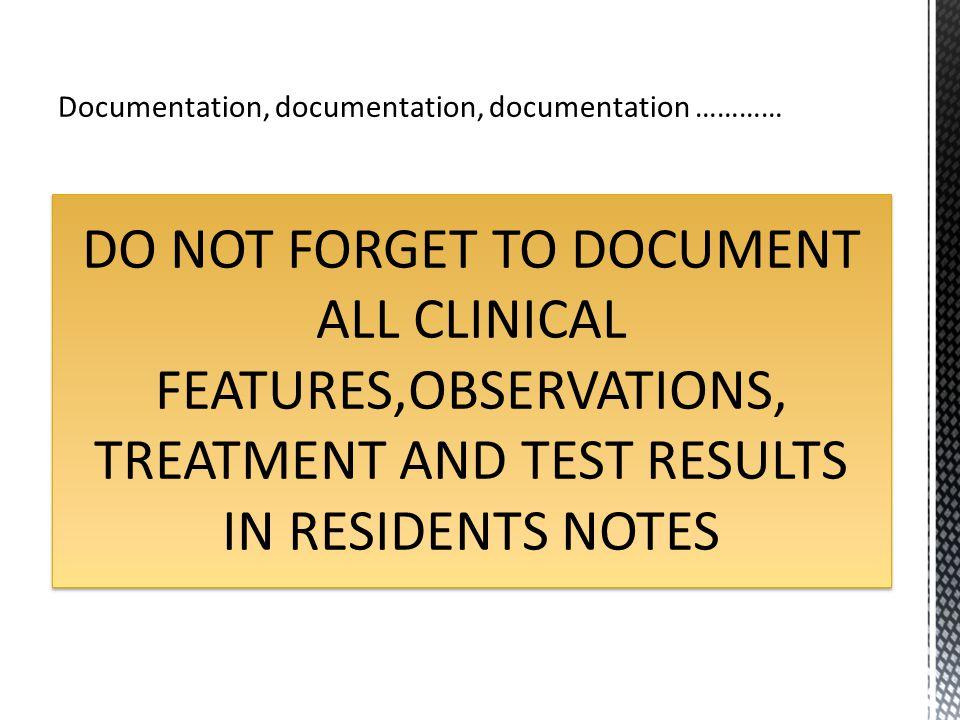 Documentation, documentation, documentation …………
