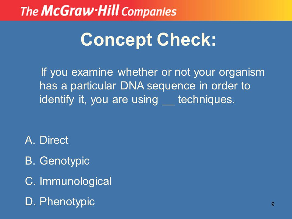 Concept Check: If you examine whether or not your organism has a particular DNA sequence in order to identify it, you are using __ techniques.