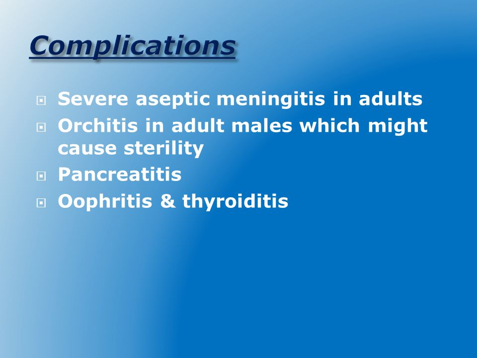 Complications Severe aseptic meningitis in adults