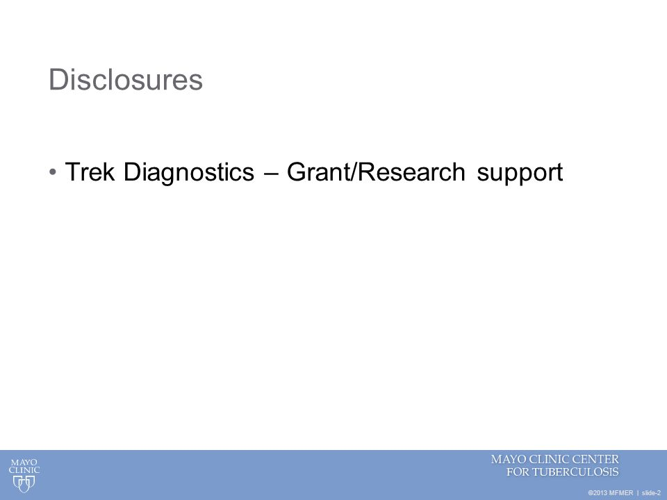 Disclosures Trek Diagnostics – Grant/Research support