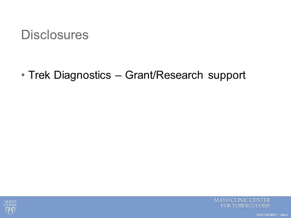 Disclosures Trek Diagnostics – Grant/Research support