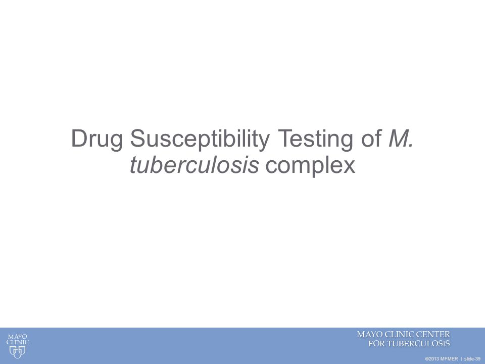 Drug Susceptibility Testing of M. tuberculosis complex