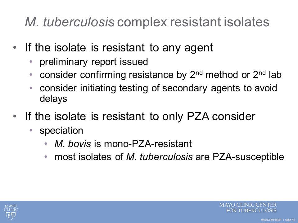 M. tuberculosis complex resistant isolates
