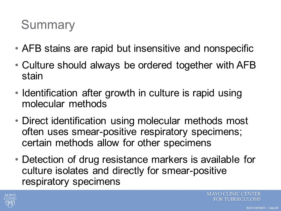 Summary AFB stains are rapid but insensitive and nonspecific