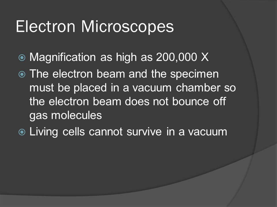 Electron Microscopes Magnification as high as 200,000 X