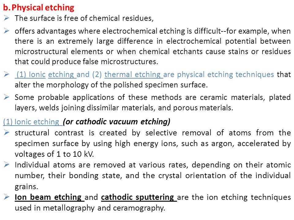 Physical etching The surface is free of chemical residues,