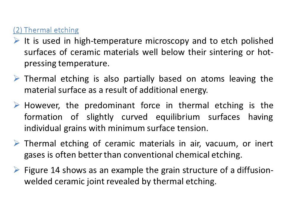 (2) Thermal etching