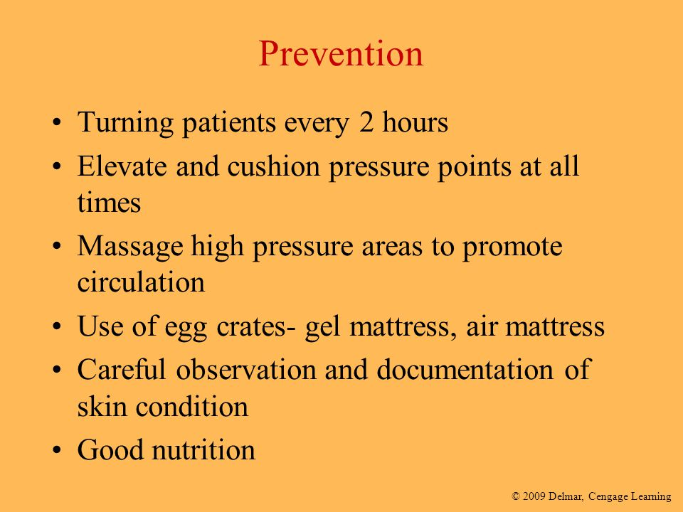 Prevention Turning patients every 2 hours