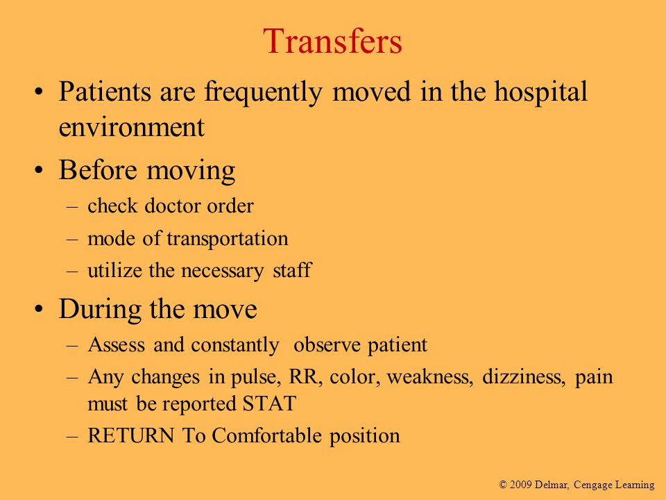 Transfers Patients are frequently moved in the hospital environment