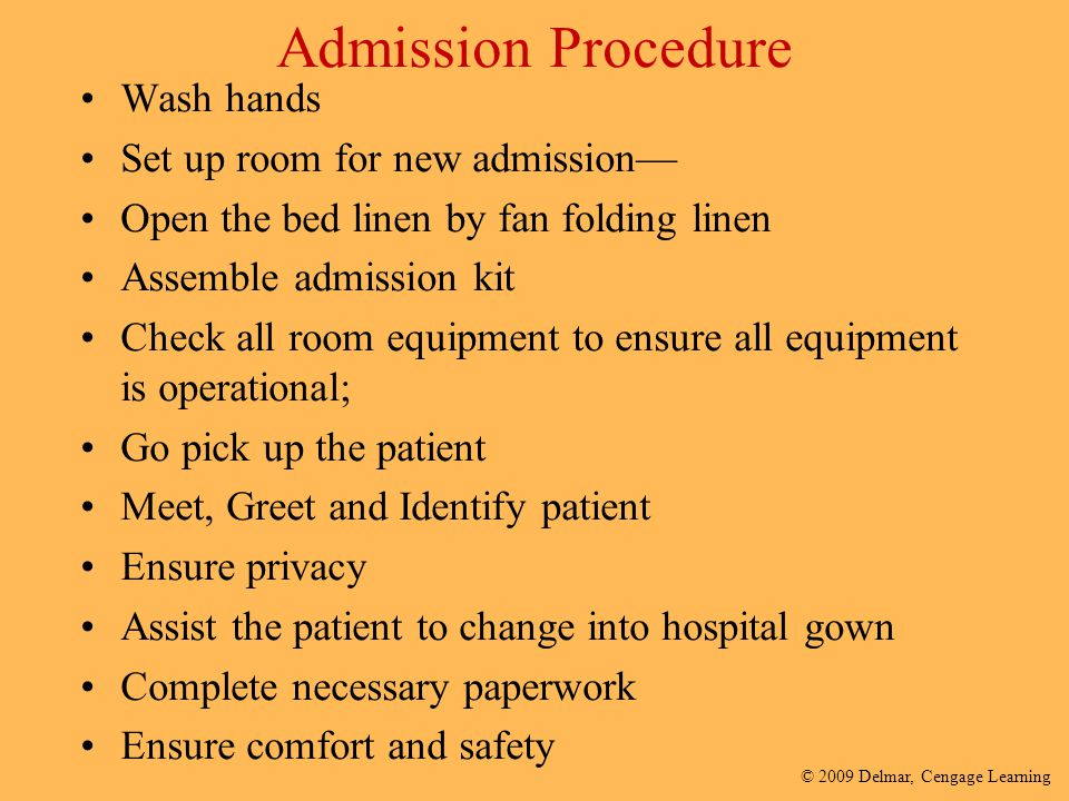 Admission Procedure Wash hands Set up room for new admission—