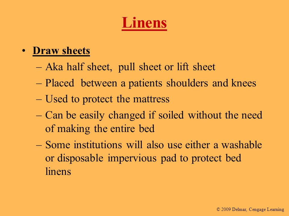 Linens Draw sheets Aka half sheet, pull sheet or lift sheet