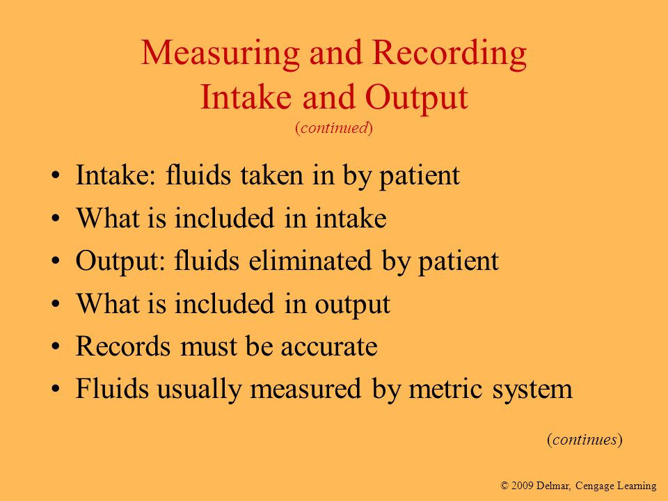 Measuring and Recording Intake and Output (continued)