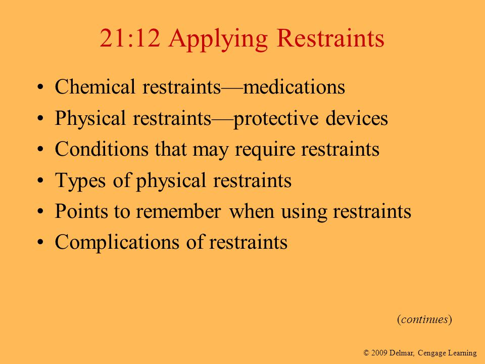 21:12 Applying Restraints Chemical restraints—medications