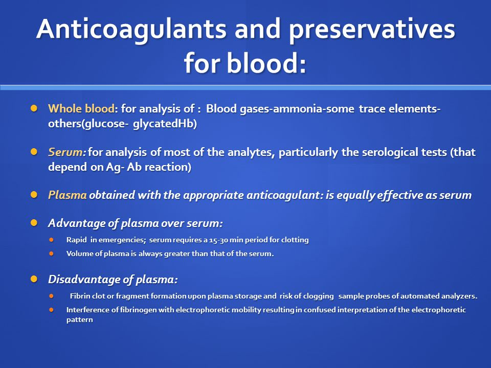 Anticoagulants and preservatives for blood: