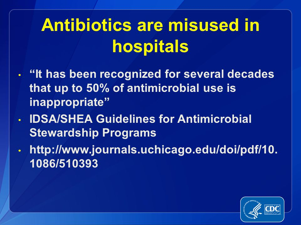 Antibiotics are misused in hospitals