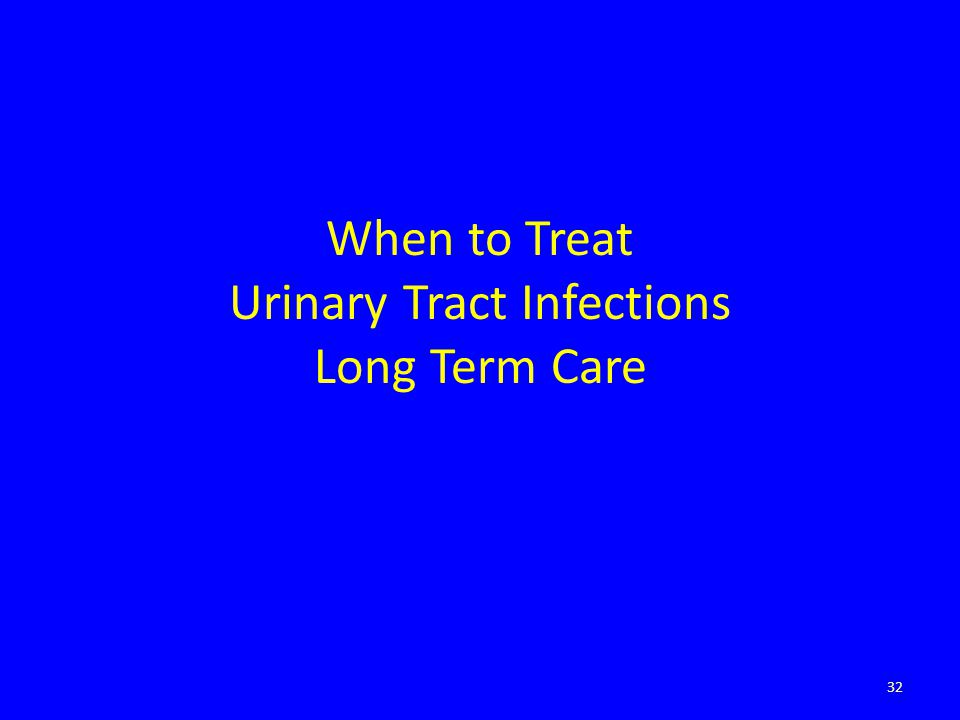 When to Treat Urinary Tract Infections Long Term Care