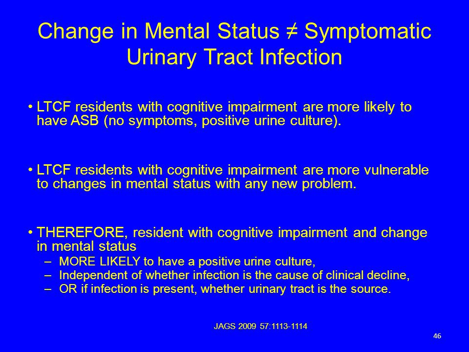 Change in Mental Status ≠ Symptomatic Urinary Tract Infection