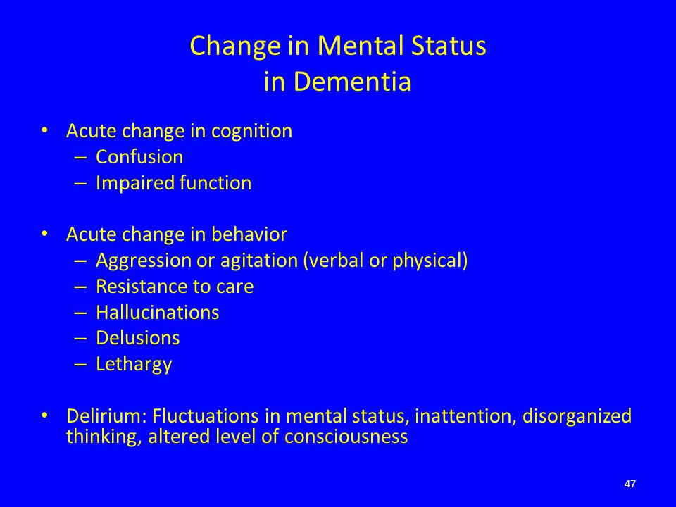 Change in Mental Status in Dementia