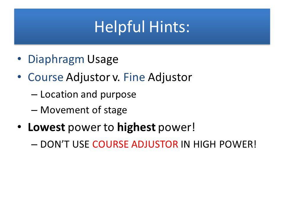 Helpful Hints: Diaphragm Usage Course Adjustor v. Fine Adjustor