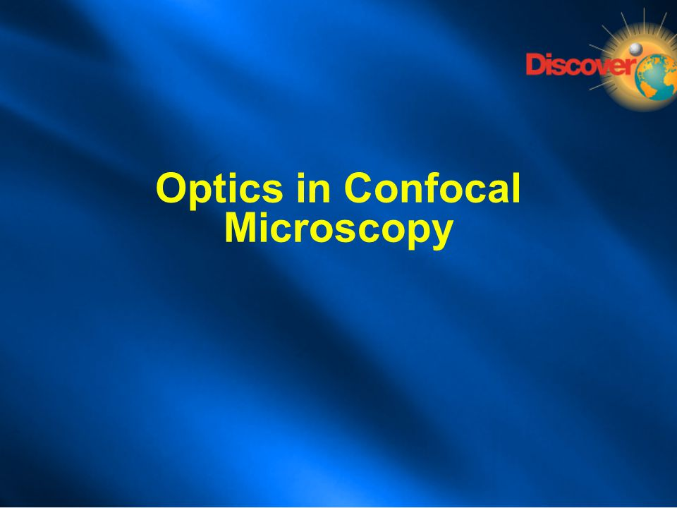 Optics in Confocal Microscopy