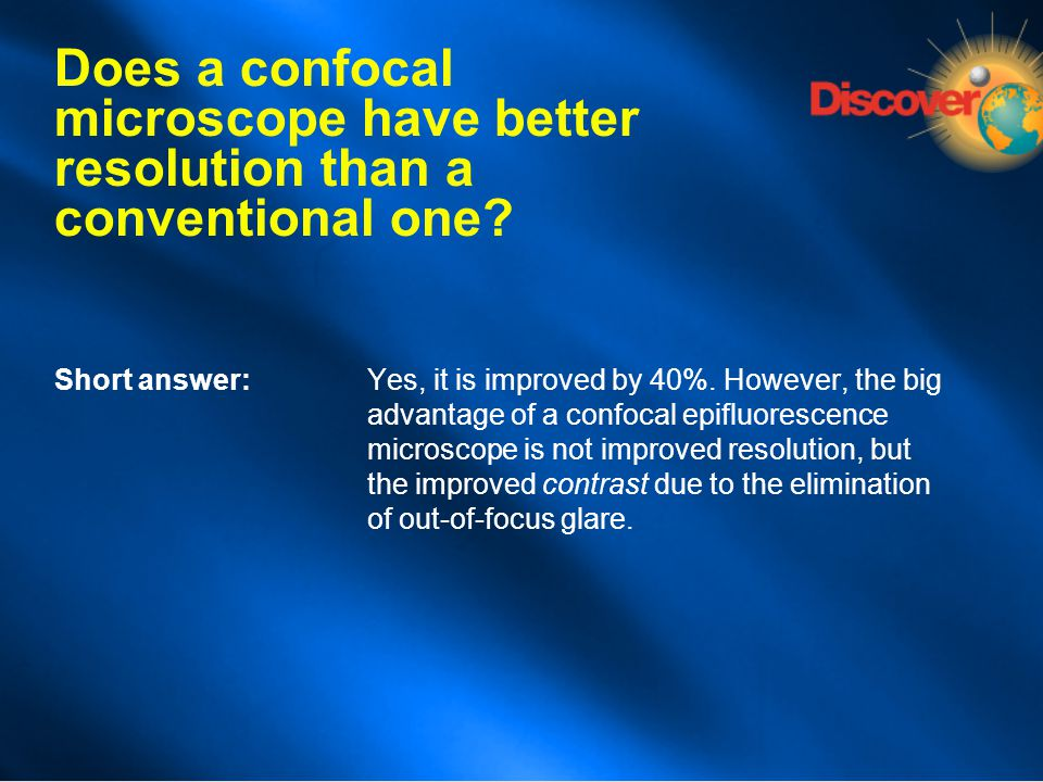 Does a confocal microscope have better resolution than a conventional one