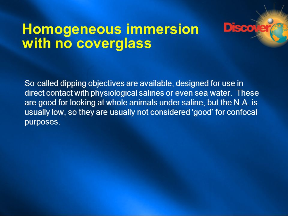 Homogeneous immersion with no coverglass