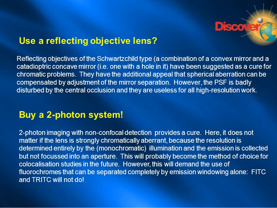 Use a reflecting objective lens