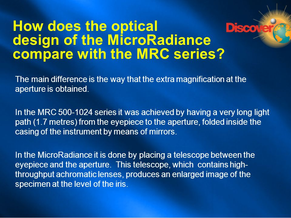 How does the optical design of the MicroRadiance compare with the MRC series