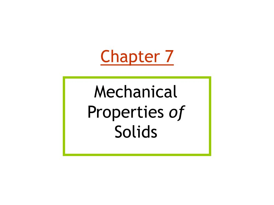 Chapter 7 Mechanical Properties of Solids