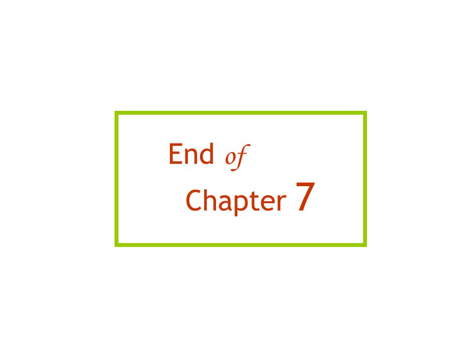 End of Chapter 7 14