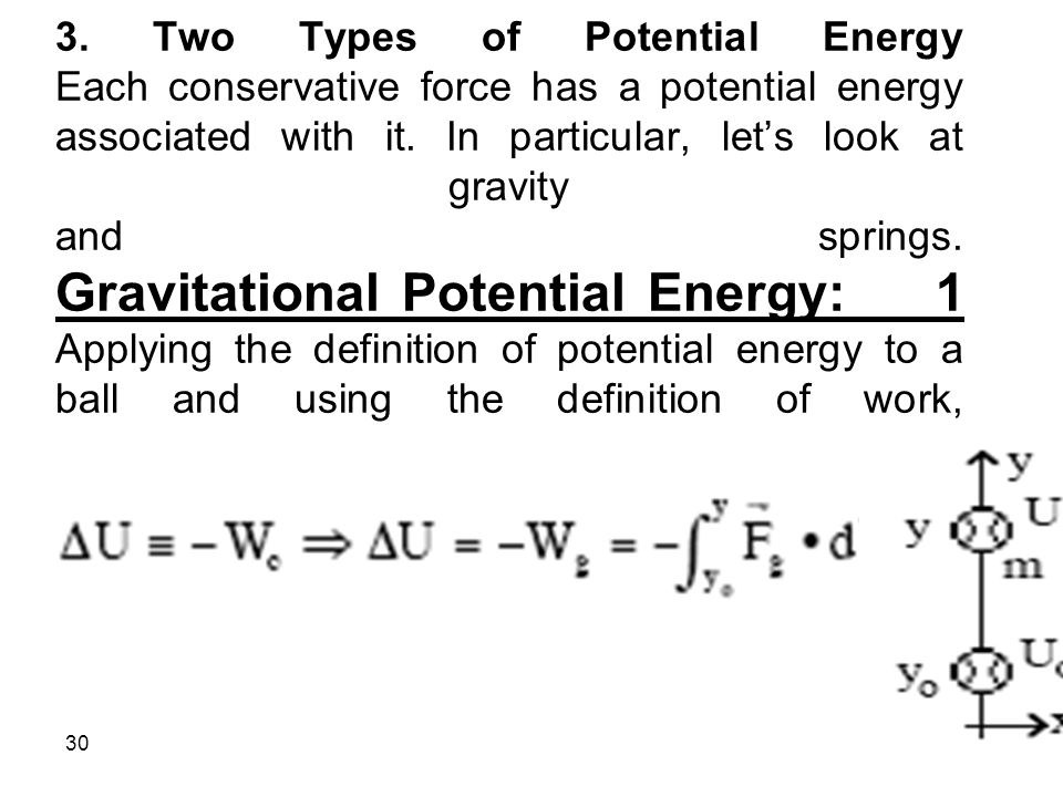 3. Two Types of Potential Energy Each conservative force has a potential energy associated with it.