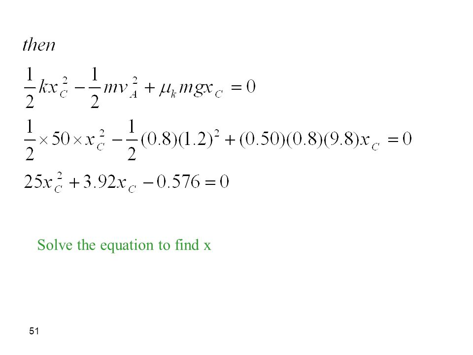Solve the equation to find x