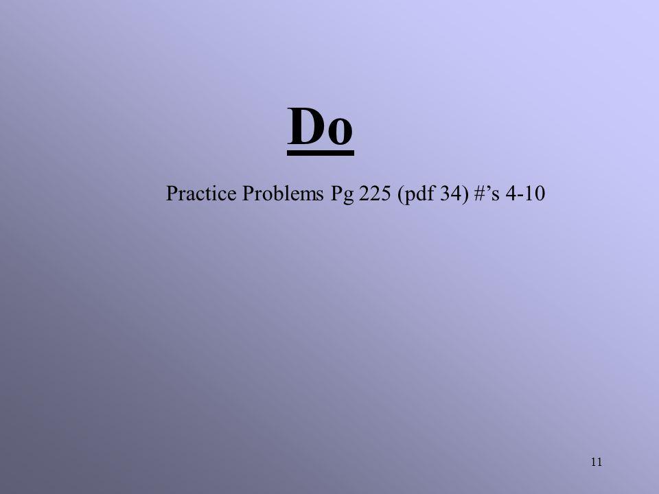 Do Practice Problems Pg 225 (pdf 34) #'s 4-10