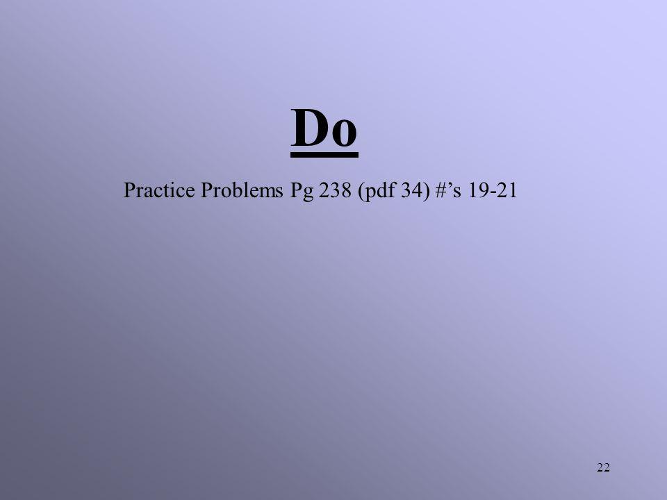Do Practice Problems Pg 238 (pdf 34) #'s 19-21