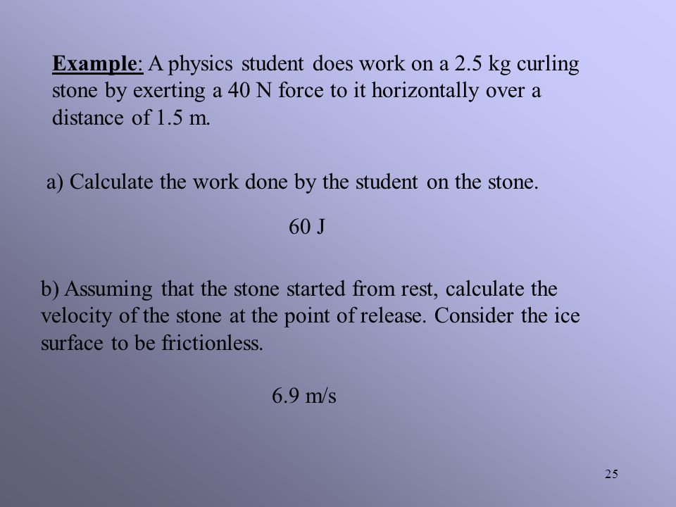 Example: A physics student does work on a 2