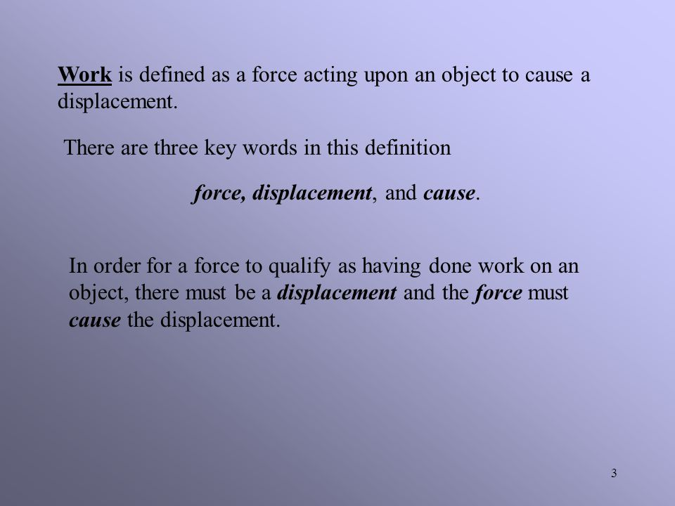 force, displacement, and cause.