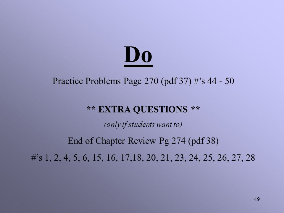 Do Practice Problems Page 270 (pdf 37) #'s 44 - 50