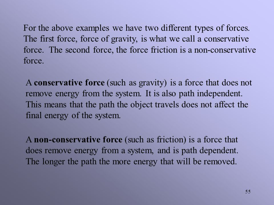 For the above examples we have two different types of forces
