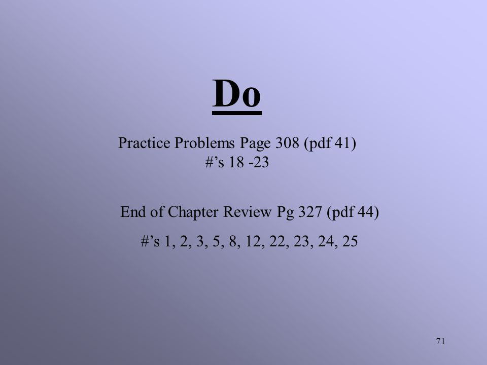 Do Practice Problems Page 308 (pdf 41) #'s 18 -23