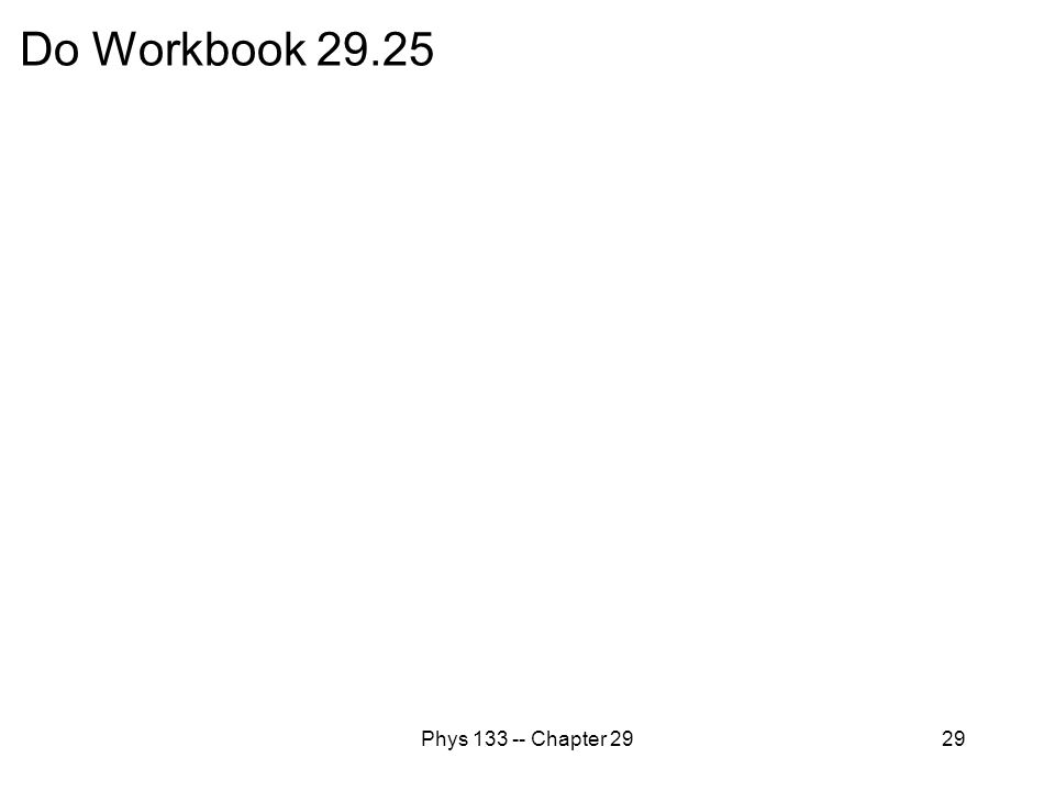 Do Workbook 29.25 Phys 133 -- Chapter 29
