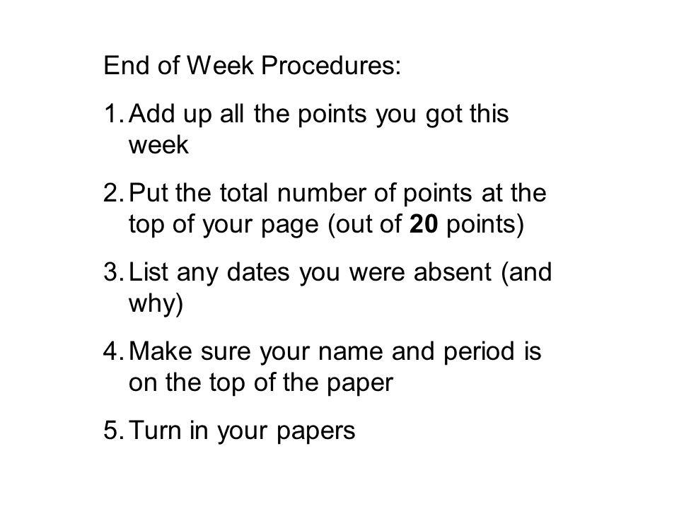 End of Week Procedures: