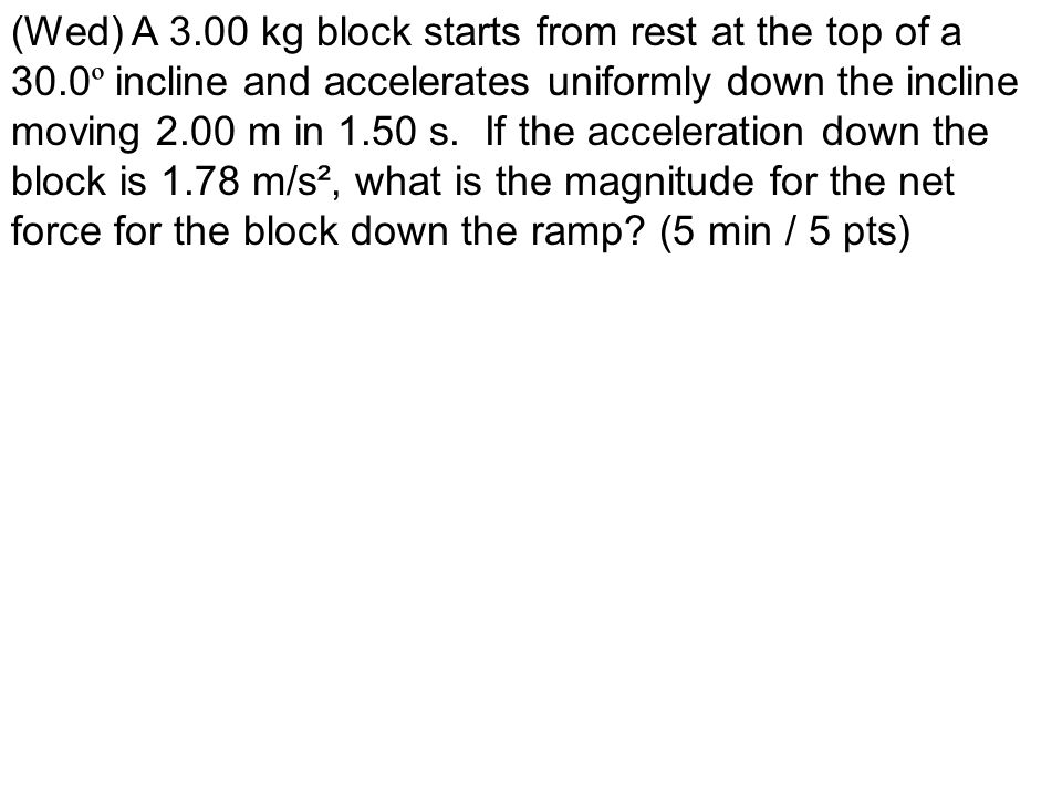 (Wed) A 3. 00 kg block starts from rest at the top of a 30