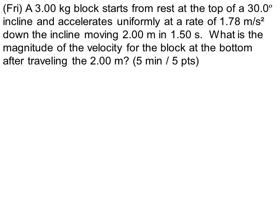 (Fri) A 3. 00 kg block starts from rest at the top of a 30