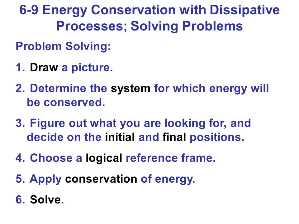 6-9 Energy Conservation with Dissipative Processes; Solving Problems